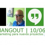 HANGOUT: Marketing para nuevos proyectos